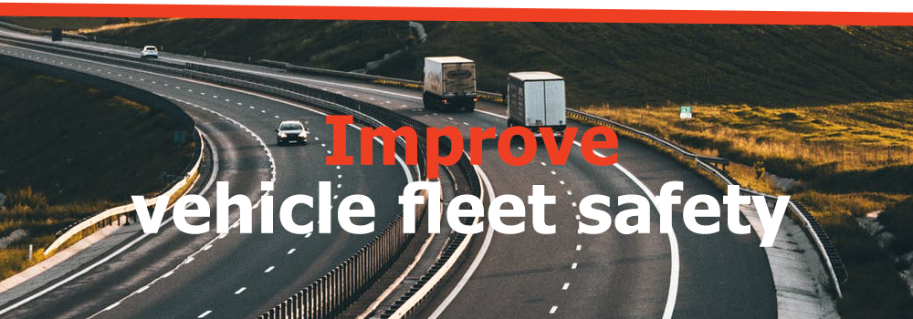 Improve vehicle fleet safety